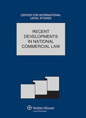 Comparative Law Yearbook of International Business - Volume 36A. Recent Developments in National Commercial Law by