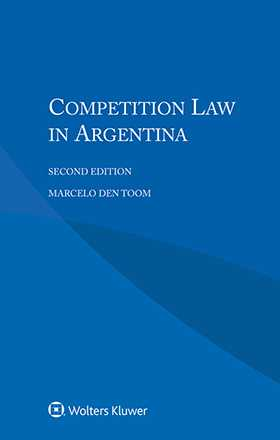 Competition Law in Argentina, Second Edition