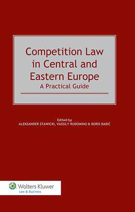 Competition Law in Central and Eastern Europe. A Practical Guide by