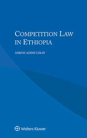 Competition Law in Ethiopia by GIKAY