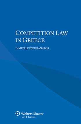 Competition Law in Greece by Dimitris Tzouganatos, George Dellis, Dimitrios-Panagiotis L. Tzakas, Nikos Kosmidis, Dimitrios Christodoulou, Emmanuel Varsos