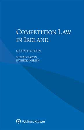Competition Law in Ireland, Second Edition by EATON