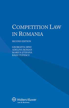 Competition Law in Romania. Second Edition