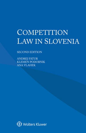 Competition Law in Slovenia, Second edition by VLAHEK