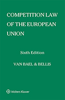 Competition Law of the European Union, Sixth Edition by KMIECIK