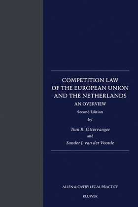 Competition Law of the European Union and the Netherlands: An Overview