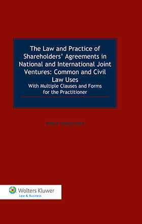 The Law and Practice of Shareholders' Agreements in National and International Joint Ventures. Common and Civil Law Uses.