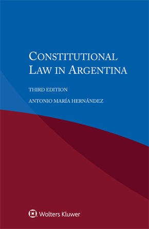Constitutional Law in Argentina, Third Edition by HERNANDEZ