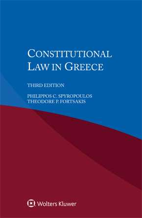 Constitutional Law in Greece, Third  edition by FORTSAKIS