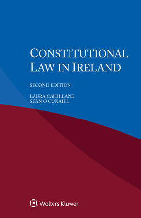 Constitutional Law in Ireland, 2nd edition by CAHILLANE