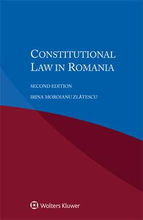 Constitutional Law in Romania, Second Edition by ZLATESCU