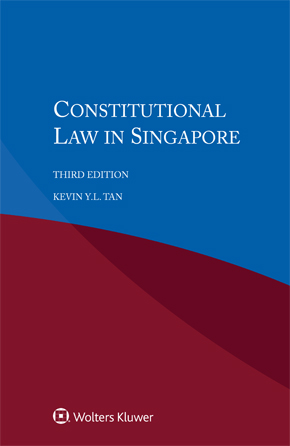 Constitutional Law in Singapore, Third edition by TAN