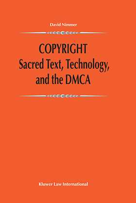 Copyright: Sacred Text, Technology, and the DMCA by David Nimmer