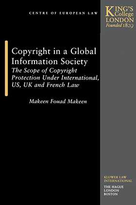 Copyright in a Global Information Society: the Scope of Copyright Protection Under International, US, UK and French Law