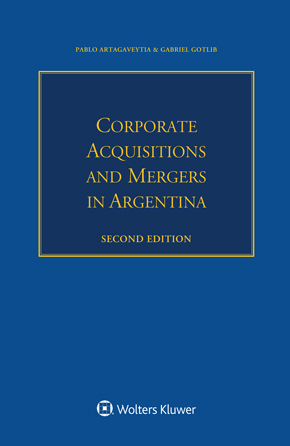 Corporate Acquisitions and Mergers in Argentina, Second edition by O'FARRELL