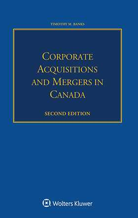 Corporate Acquisitions and Mergers in Canada, Second Edition