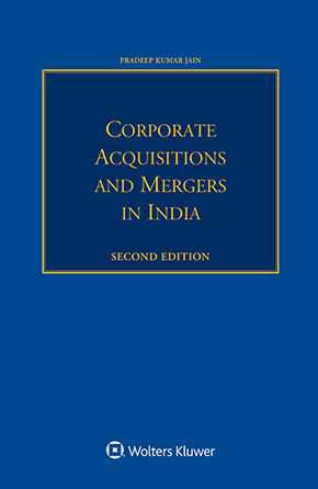 Corporate Acquisitions and Mergers in India, Second edition by GOEL