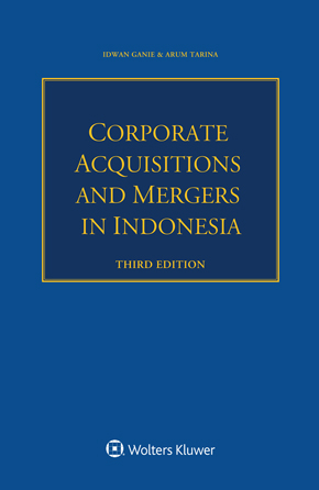 Corporate Acquisitions and Mergers in Indonesia, 3rd edition by GANIE
