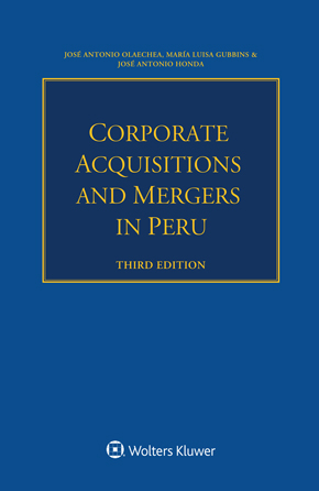 Corporate Acquisitions and Mergers in Peru, 3rd edition by OLAECHEA