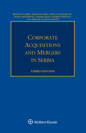 Corporate Acquisitions and Mergers in Serbia, Third Edition by MARIC