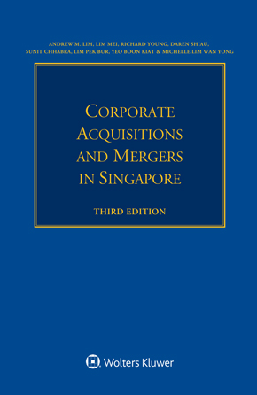 Corporate Acquisitions and Mergers in Singapore, Third edition by LIM
