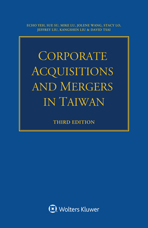 Corporate Acquisitions and Mergers in Taiwan, Third edition by YEH