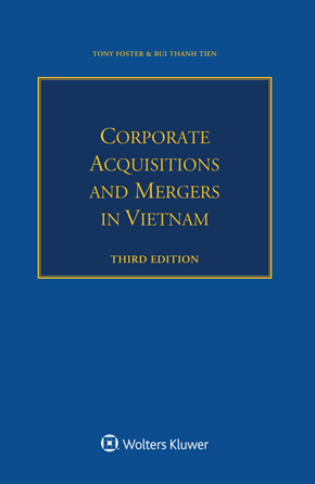 Corporate Acquisitions and Mergers in Vietnam, Third edition by FOSTER