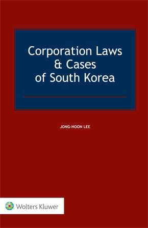 Corporation Laws & Cases of South Korea by LEE