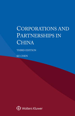 Corporations and Partnerships in China, Third edition by CHEN