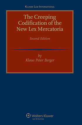 The Creeping Codification of the New Lex Mercatoria 2nd Revised Edition by