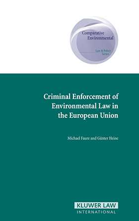 Criminal Enforcement of Environmental Law in the European Union by