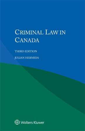 Criminal Law in Canada, Third edition by HERMIDA