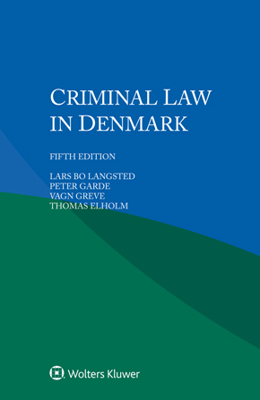 Criminal Law in Denmark, Fifth edition by LANGSTED
