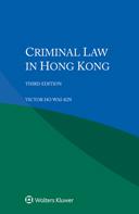 Criminal Law in Hong Kong, Third edition by WAIKIN