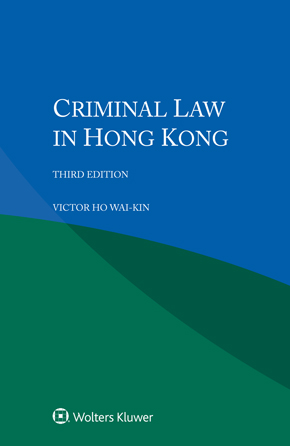 Criminal Law in Hong Kong, Third edition by WAIKIN