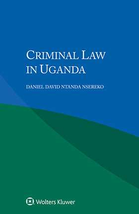 Criminal Law in Uganda by Daniel David Ntanda Nsereko