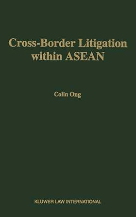 Cross-Border Litigation Within Asean, The Prospect For Harmonizat