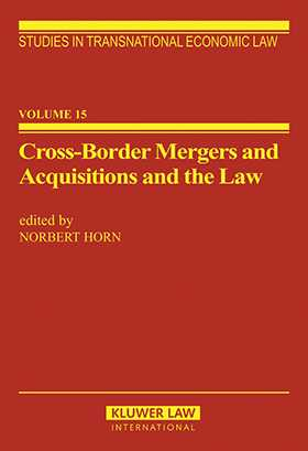 Cross-Border Mergers and Acquisitions and the Law by Norbert Horn