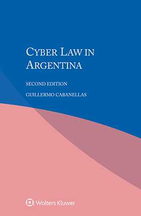 Cyber Law in Argentina, Second Edition