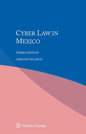 Cyber Law in Mexico, Third Edition