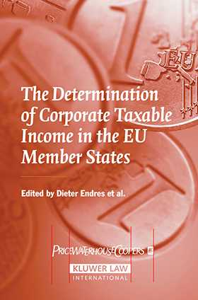 The Determination of Corporate Taxable Income in the EU Member States by Dieter Endres