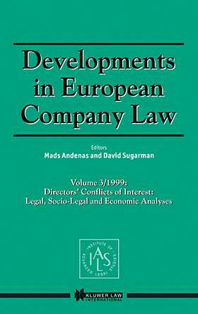 Developments in European Company Law Vol 3 1999: Directors' Conflicts of Interest: Legal, Socio-Legal and Economic Analyses