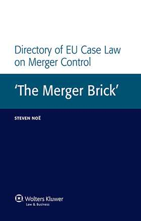 Directory of EU Case Law on Merger Control. 'The Merger Brick'