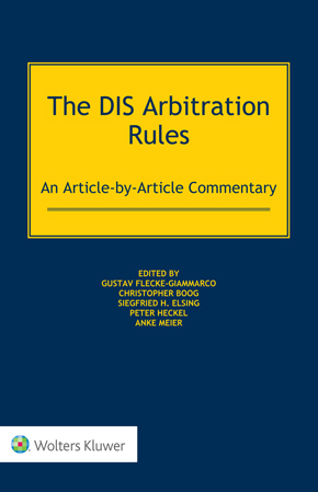 The DIS Arbitration Rules: An Article-by-Article Commentary by BOOG