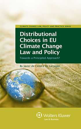 Distributional Choices in  EU Climate Change Law and Policy: Towards a Principled Approach?