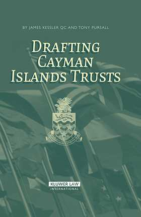 Drafting Cayman Islands Trusts by James Kessler, Tony Pursall