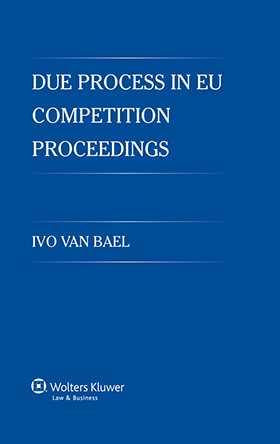 Due Process in EU Competition Proceedings