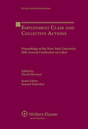 Employment Class and Collective Actions: Proceedings of the New York University 56th Annual Conference on Labor by