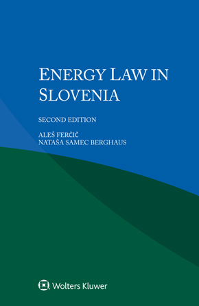 Energy Law in Slovenia, Second edition by FERCIC