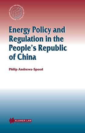 Energy Policy and Regulation in the People's Republic of China by Philip Andrews Speed